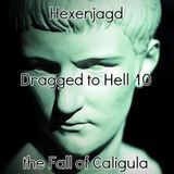 Hexenjagd - Dragged to Hell 10: the Fall of Caligula