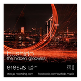 Bushido - The Hidden Groovers - Eresys Recording podcast 028 - 2014-08