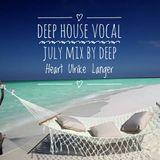 Deep House Vocal July Mix by Deep Heart Ulrike Langer♥
