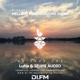 Melodic Progressions Show @ DI.FM Episode 207 - LuNa & IZUMI AUDIO