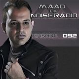 Dj MaaD Presents Noise Radio Show Episode 92