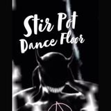 Stir Pot Dance Floor ep. 82 ( Mr.SIrrr Bday Mixxx )