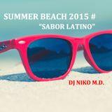 """SUMMER BEACH 2015 """"Sabor Latino"""" by Niko M.D."""