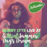 Bobby Lyte // DeMentha Presents: A MintSummer Day's Dream // Natoma Cabana SF