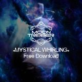 Moon Tripper - Mystical Whirling (Free Download)