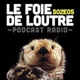 Le Foie de Loutre S02E05