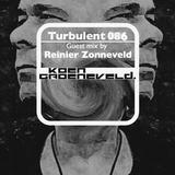 Koen Groeneveld Turbulent 086 + Guest Mix Reinier Zonneveld