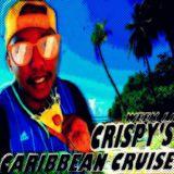 Crispy's Caribbean Cruise Episode 11