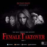 DJ Day Day Presents - The Female Takeover Part 1 [RE-UPLOAD]