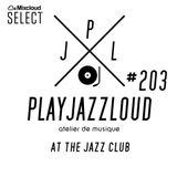 PJL sessions #203 [at the jazz club]