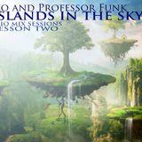 Ruko and Professor Funk - Islands in the Sky - Studio Mix Sessions