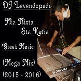 Dj_Levendopedo - Mia Nixta Sta Kefia (Mega Mix 2015 - 2016)