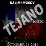 TEJANO MIX OCTOBER 11 2016 DJ JIMI MCCOY