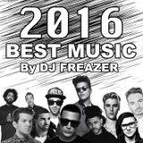BEST MUSIC OF 2016 - Dj FREAZER