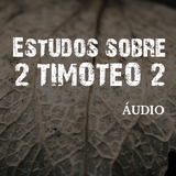 Ipuã_2015_-_Estudos_sobre_2a_Timóteo_2_-_2a_parte