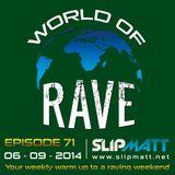 Slipmatt - World Of Rave #71