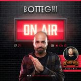 "Botteghi presents ""Botteghi ON AIR"" - Episode 21 + DENIS FIRST Guest Mix"