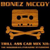 BONEZ MCCOY - TRILL ASS CAR MIX XII