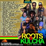 DJ ROY ROOTS AND KULCHA REGGAE MIX 2016