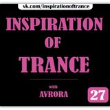 AVRORA - Inspiration Of Trance (Episode #27)