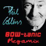 Phil Collins - BOW-tanic Megamix (Full Version)