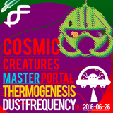 DUST FREQUNCY - COSMIC CREATURES - MASTER PORTAL - THERMOGENESIS - Rec.26-6-2016