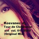 Kosvanec dj. - Tour de ClubDance xxt vol.01-2015 (Orginal Mix)