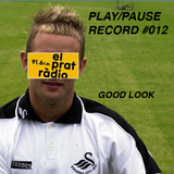 PLAY/PAUSE RECORD #012 - GOOD LOOK