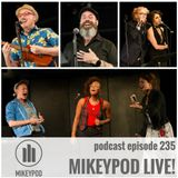 MikeyPod 235 | MikeyPod Live! With Joel B. New, My Demon Sister, and Anna/Kate Band