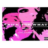 Nice For What Mixed By ChinxMMM