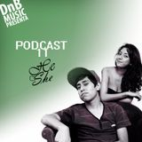 HE & SHE @ DnB Music Podcast 011