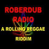 Roberdub Radio - A Rolling Reggae Riddim