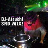 DJ-Atsushi 3rd Mix!!!