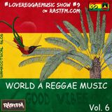 WORLD A REGGAE MUSIC - RastFM #LoveReggaeMusic Show #9 22/07/20107