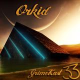 Grimekast #33 (Progressive Breaks) (Dj Orkid)
