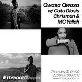 Qwasa Qwasa w/ Catu Diosis (Threads*Kampala) - 31-Oct-19