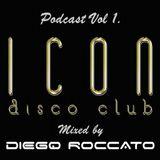Icon Disco Podcast Vol. 1 mixed by Diego Roccato