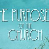 The Purposes of the Church - Worship (Part 1)