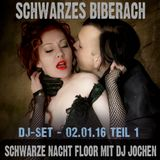 Schwarzes Biberach : Schwarze Nacht Floor - Teil 1 - DJ Jochen 02.01.16