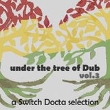 Under the Tree of Dub vol.3