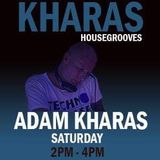 The HouseGrooves radio show with adam KHARAS direct from the costa blanca + weekly guest mixes no33