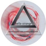 norman schaefer - hello strange podcast #154