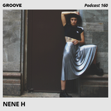 Groove Podcast 160 - Nene H