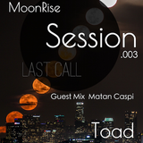 MoonRise Sessions .003 G.MIX Matan Caspi / Outta Limits