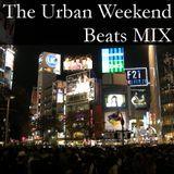 The Urban Weekend Beats MIX