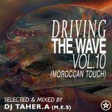 Driving The Wave Vol.10 (Moroccan Touch) Mixed By Dj Taher.A