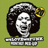 weLOVEweFUNK Monthly Mix-Up! #20 w/ DJ DamnRijt