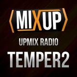 UpMix Radio #001: Temper2