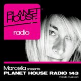 143 Marcella presents Planet House Radio