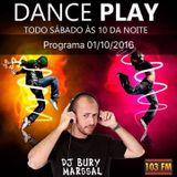 DANCE PLAY DJ BURY MARSSAL 01-10-2016 - 103 FM ITAPERUNA RJ